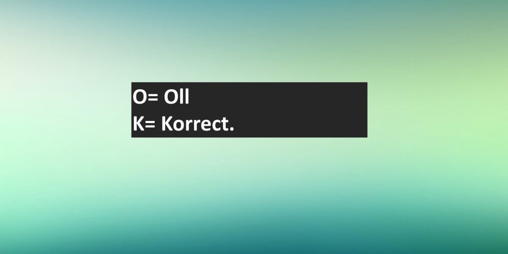 OK Full Form: What is the History of OK?